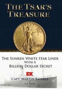 The Tsar's Treasure: The Sunken White Star Liner with a Billion Dollar Secret by Martin Bayerle